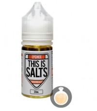 Salt Nicotine (Nicotine Muối) This Is Salts 30ml Lychee - Malaysia